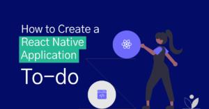 How-to-Create-a-React-Native-ApplicationΓCoTo-do.