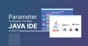 Parameter to Choose the Best JAVA IDE in 2021?
